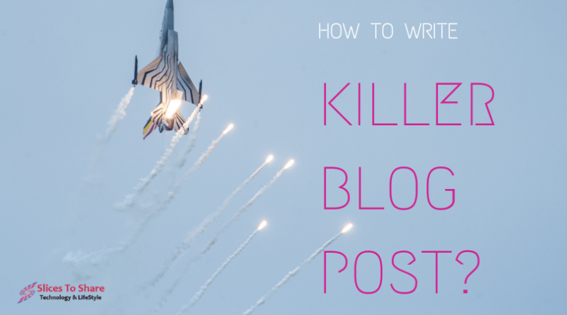 Tips To Write the Killer Blog Post